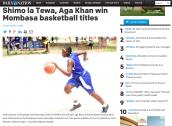 Shimo la Tewa, Aga Khan Win Mombasa Basketball Titles